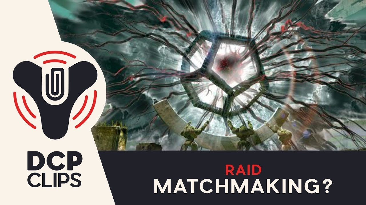 Destiny matchmaking voor raids Camping leidingen hook up