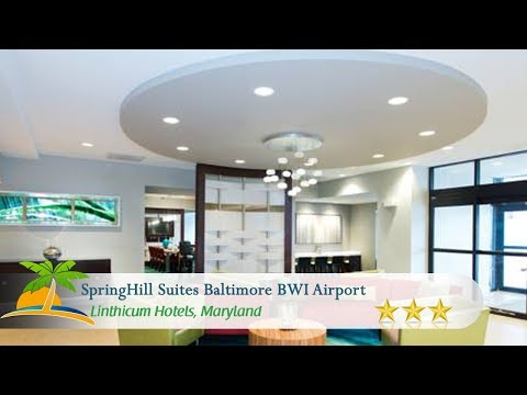 SpringHill Suites Baltimore BWI Airport - Linthicum Hotels, Maryland