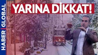 Bünyamin Sürmeli'den İstanbul İçin Flaş Kar uyarısı! Yarına dikkat