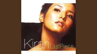 Provided to YouTube by Universal Music Group Last Piece · Kirari Last Piece ℗ 1999 UNIVERSAL SIGMA, a division of UNIVERSAL MUSIC LLC Released on: ...