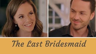 Romantic Tribute to The Last Bridesmaid (2019 Hallmark Movie Starring Rachel Boston, Paul Campbell)
