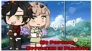 My Popular Boyfriend Is A Playboy | Gacha Life Mini Movie