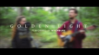 Wychbury - Golden Light (Acoustic Session)