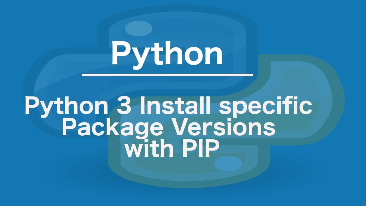 Python 3 Install specific Package Versions with PIP