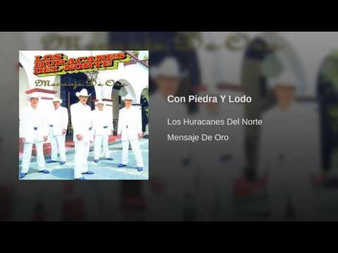 Los Huracanes Del Norte - Con Piedra Y Lodo