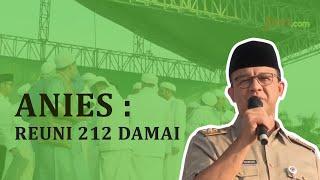 Anies Baswedan: Reuni 212 Bawa Pesan Perdamaian - JPNN.com