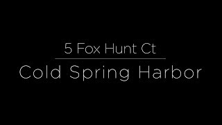5 Fox Hunt Ct  |  Cold Spring Harbor  |  Interior & Exterior 4K