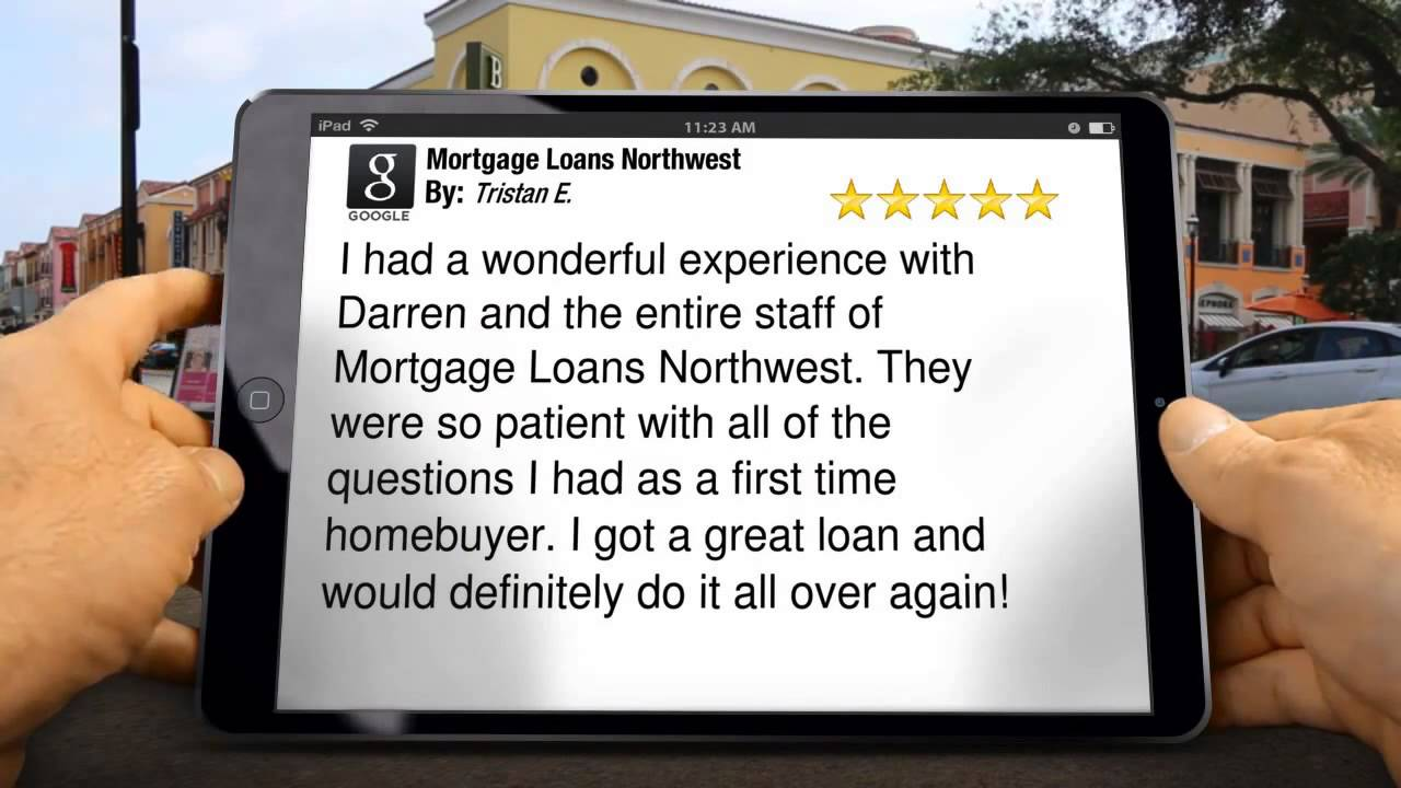 Mortgage Loans Northwest Amazing Five Star Review by Tristan E.