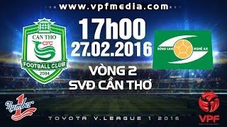 xskt can tho vs song lam nghe an - vleague 2016  full
