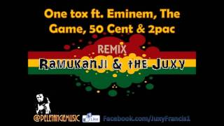 Onetox ft Eminem, The Game, 50 Cent, 2Pac - Ramukanji remix 2015 (Juxy