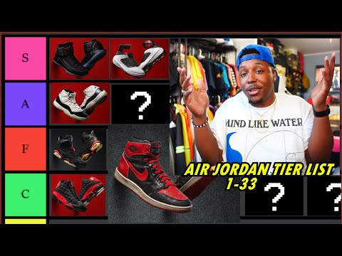 AIR JORDANS 1-33 TIER LIST! BEST & WORST RANKED!