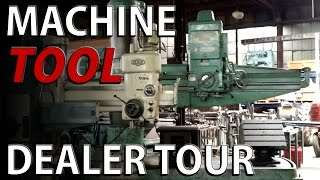 Machine Tool Dealer Tour - THE TOY STORE - machinery and equipment warehouse