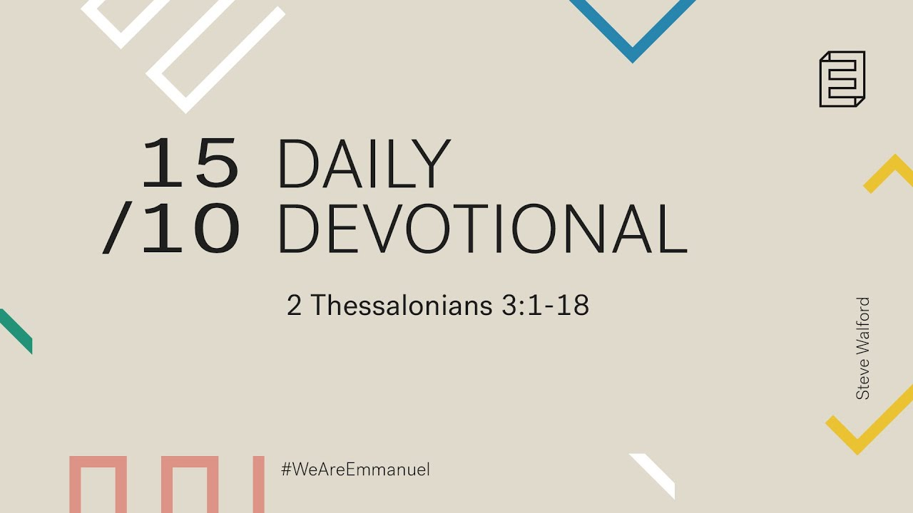 Daily Devotional with Steve Walford // 2 Thessalonians 3:1-18 Cover Image