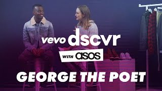 George the Poet - Search Party behind the scenes interview | VEVO DSCVR with ASOS