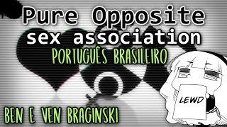 【Ben & Ven Braginski】Pure opposite Sex association LOL ( Portuguese BR )