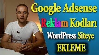 Adsense Reklam Kodları WordPress Siteye Nasıl Eklenir?