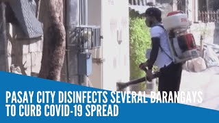 Pasay City disinfects several barangays to curb COVID-19 spread