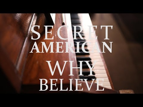 The Key Presents: Secret American - Why Believe?