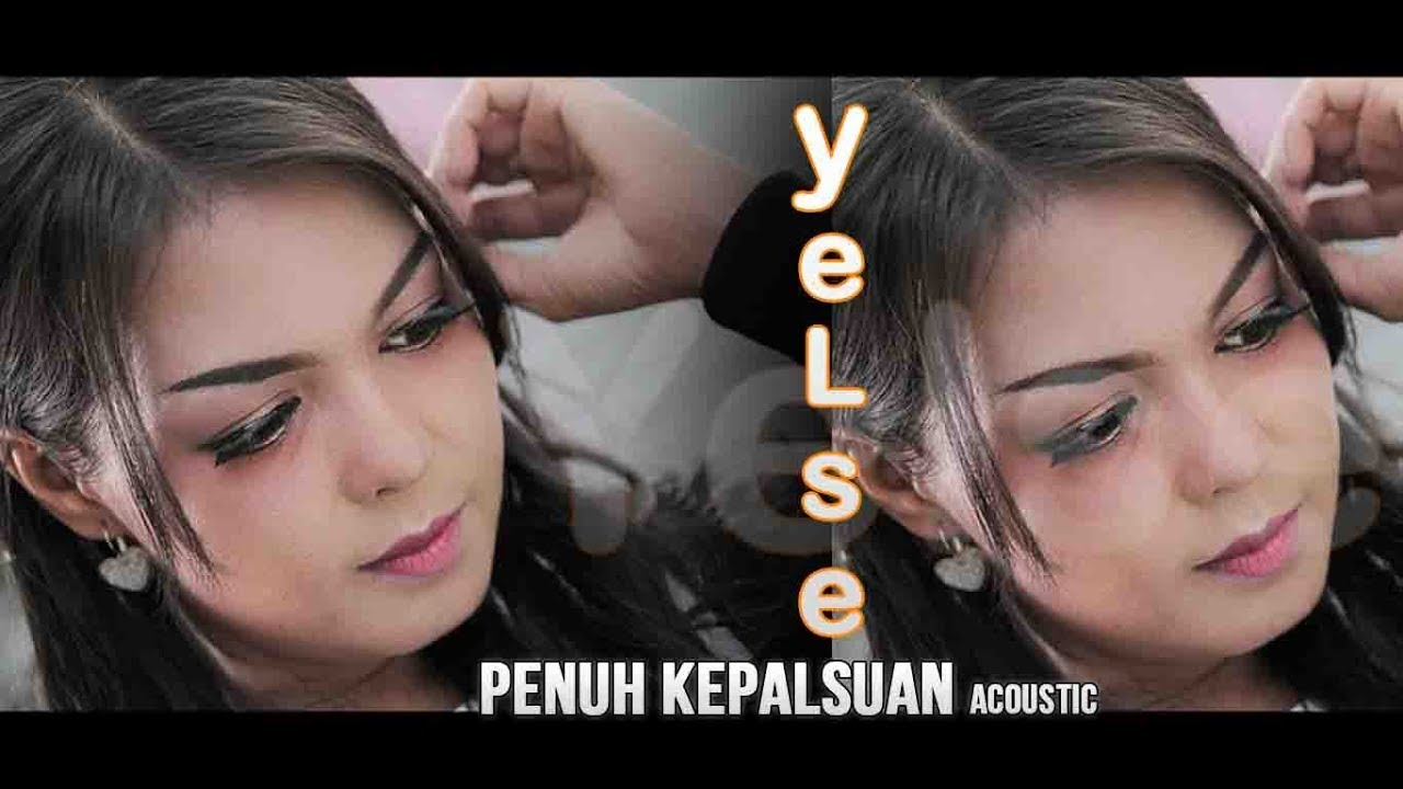 Yelse Penuh Kepalsuan Acoustic Youtube