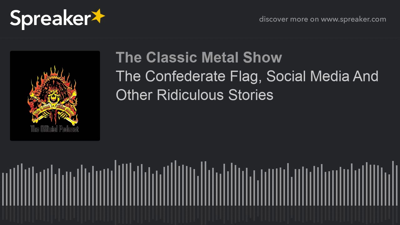 The Confederate Flag  Social Media And Other Ridiculous Stories