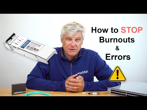 Transceivers: How to Stop Burnouts and Errors