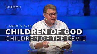 1 John 3:3-10 Sermon (Msg 16) | Children Of God -- Children Of The Devil | Sept. 12, 2021