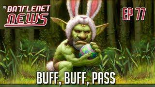 Buff, Buff, Pass | Battlenet News Ep 77