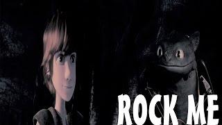 Ʀεʍακε ~ HTTYD 1&2 » • Rock Me • « (Happy Birthday 1998Ebb! ♥)