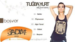 Tuğba Yurt - Boşver (Lyric Video)