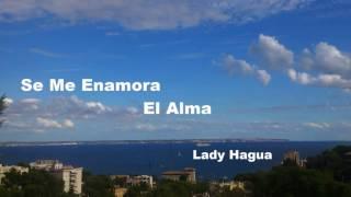 Lady Hagua Se Me Enamora El Alma