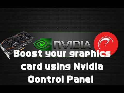 Boost Your Graphics Card Using Nvidia Control Panel (2019)