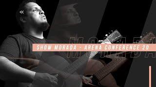 Show Morada | Arena Conference 20