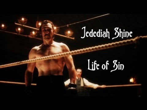 Jedediah Shine Life Of Sin Youtube