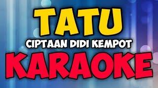 Gambar cover #TATU #DIDIKEMPOT #KARAOKE TATU CIPT. DIDI KEMPOT KARAOKE NON VOKAL