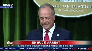 ED BUCK ARREST: Mega Democrat Donor Arrested UPDATE