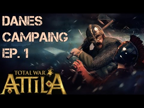 Total War: Attila - Danes Campaign Ep. 1 - Rise of the North