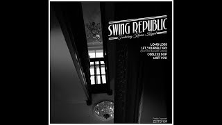 Swing Republic - Long Legs (FULL ALBUM)