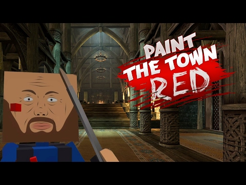 SKYRIM IN PAINT THE TOWN RED?