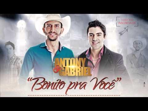 Antony & Gabriel - Bonito pra Você