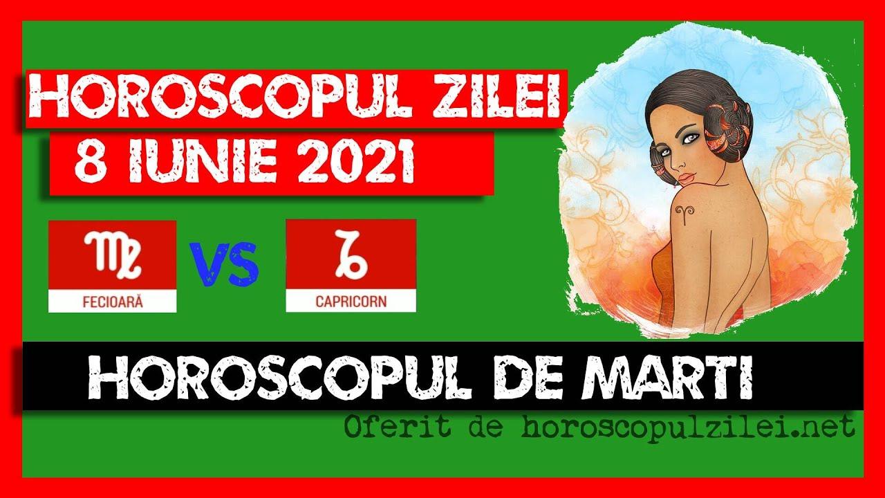 Horoscopul Zilei - 8 Iunie 2021 / Horoscopul de Marti