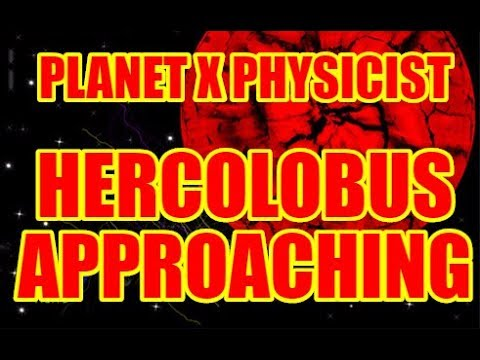 PLANET X PHYSICIST: HERCOLOBUS APPROACHING