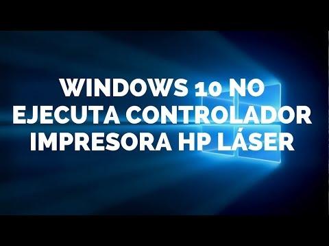 WINDOWS 10 NO EJECUTA CONTROLADOR IMPRESORA HP LASER