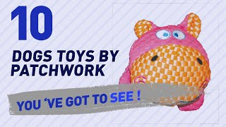 Dogs Toys By Patchwork // Pets Lovers Most Popular...