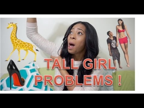 TALL GIRL PROBLEMS !