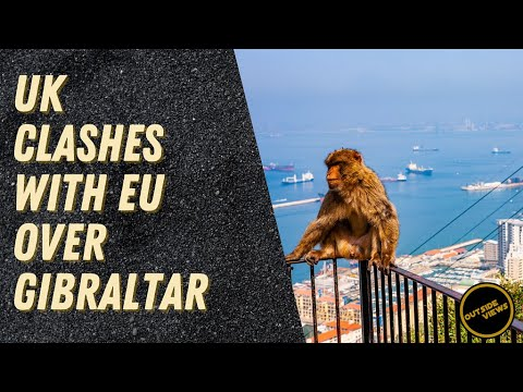 UK clashes with EU over Gibraltar's post-Brexit status – Outside Views