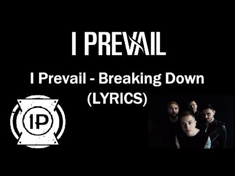 I Prevail - Breaking Down (LYRICS)