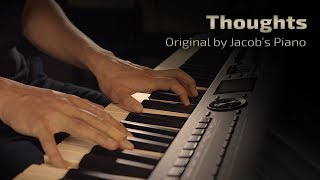 Thoughts \\ Original by Jacob's Piano