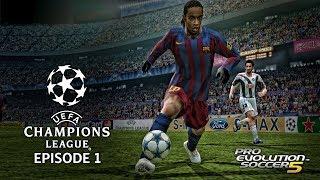 PES 5 - UEFA Champions League 05/06 Episode 1!
