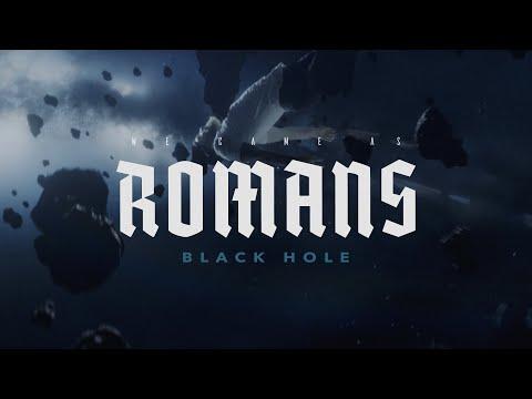 We Came As Romans - Black Hole (Feat. Caleb Shomo)