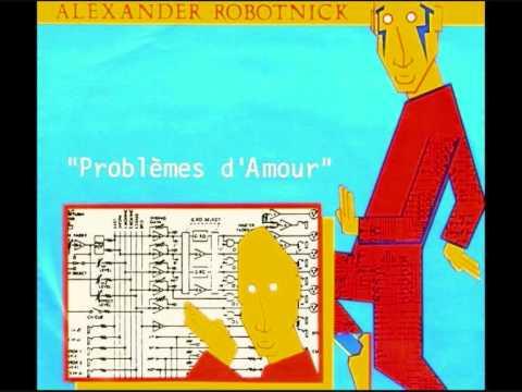 """ALEXANDER ROBOTNICK - Problèmes D'Amour / 12"""" Original (STEREO)"""